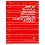 NFPA 241: Standard for Safeguarding Construction, Alteration, and Demolition Operations (2009)