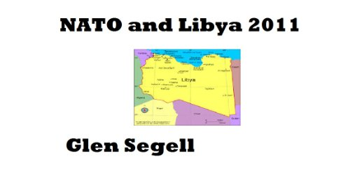 NATO and Libya 2011 (London Security Policy Study Book 496) (English Edition) por [Segell, Glen]