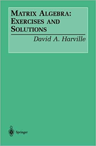 Matrix algebra exercises and solutions 1 david a harville matrix algebra exercises and solutions 1 david a harville amazon fandeluxe Gallery
