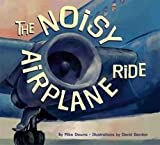 img - for [(The Noisy Airplane Ride )] [Author: Mike Downs] [May-2005] book / textbook / text book