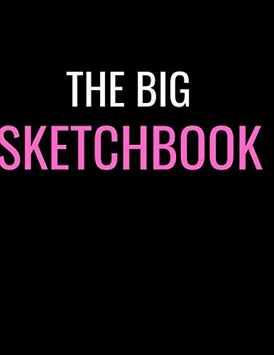- The Big Sketchbook: Black Pink Large Sketch Book Sketching, Drawing, Creative Doodling to Draw and Journal