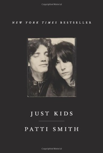 By Patti Smith: Just Kids