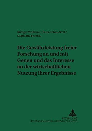 Die Gewährleistung freier Forschung an und mit Genen und das Interesse an der wirtschaftlichen Nutzung ihrer Ergebnisse (Recht und Medizin) (German Edition) pdf epub