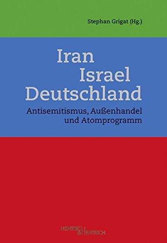 iran-israel-deutschland-antisemitismus-aussenhandel-und-atomprogramm