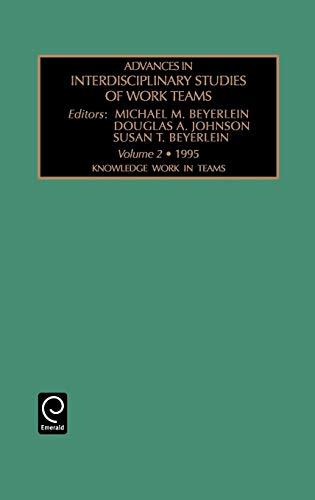 Knowledge Work in Teams (Advances in Interdisciplinary Studies of Work Teams, Vol.2) (Advances In Interdisciplinary Studies Of Work Teams)
