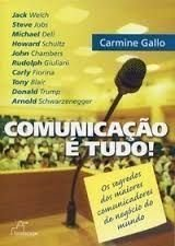 Comunicacao E Tudo! - Os Segredos Dos Maiores Comunicadores Do Mundo