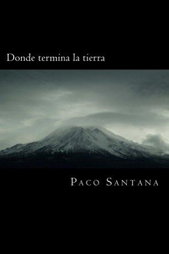 Donde termina la tierra (Spanish Edition)