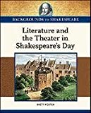 Literature and the Theater in Shakespeare's Day, Brett Foster and Robert C. Evans, 1604135247
