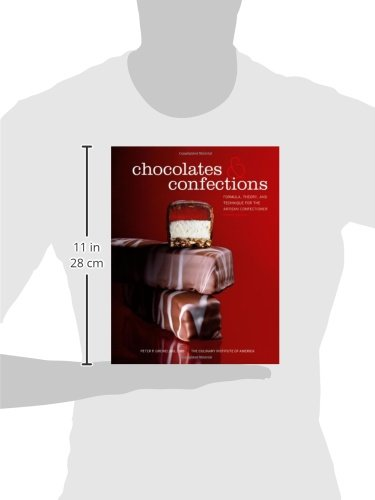 Chocolates and Confections: Formula, Theory, and Technique ...