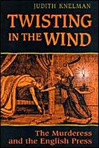 """Twisting in the Wind - The Murderess and the English Press"" av Judith Knelman"