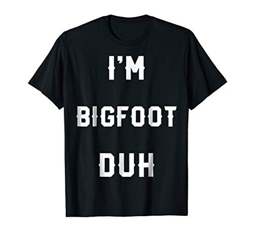 Halloween Easy Bigfoot Costume Shirts, I'm Bigfoot Duh -