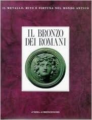 il bronzo dei romani: arredo e suppellettile (il metallo--mito e ... - Arredamento Industriale Antico