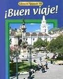 Glencoe Spanish 1B Buen Viaje!, Conrad J. Schmitt and Protase E. Woodford, 0026412586
