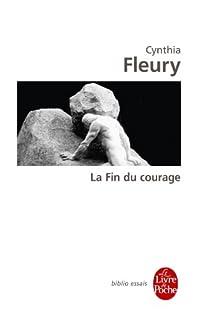 La fin du courage : la reconquête d'une vertu démocratique, Fleury, Cynthia