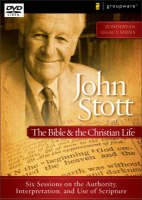 John Stott on the Bible and the Christian Life by Zonderfan