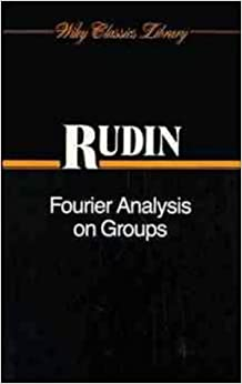 Fourier Analysis on Groups (Wiley Classics Library) by Walter Rudin (1990-01-11)