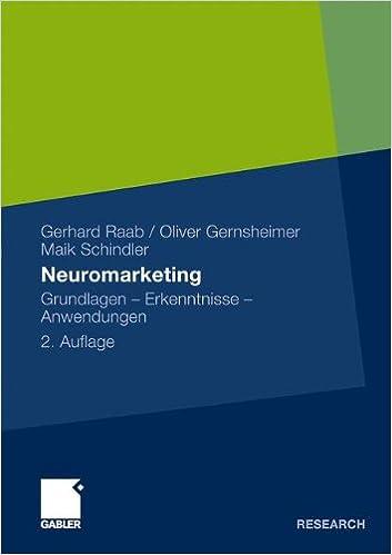 Neuromarketing: Grundlagen - Erkenntnisse - Anwendungen: Amazon.es: Gerhard Raab, Oliver Gernsheimer, Maik Schindler: Libros en idiomas extranjeros