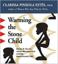 Read Online Warming the Stone Child [Audiobook, Unabridged] Publisher: Sounds True, Incorporated PDF