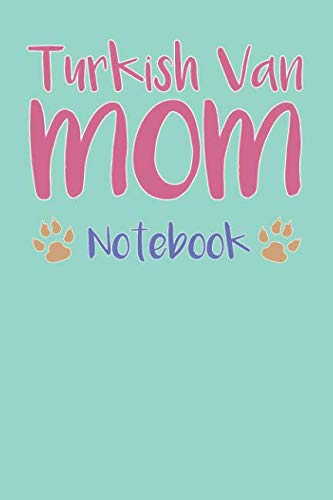 (Turkish Van Mom Composition Notebook of Cat Mom Journal)