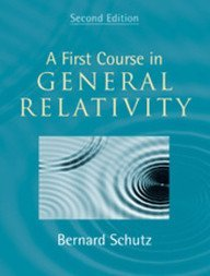 FIRST COURSE IN GENERAL RELATIVITY - INTERNATIONAL EDITION