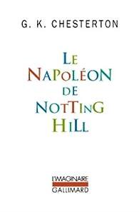 Le Napoléon de Notting Hill par Gilbert Keith Chesterton