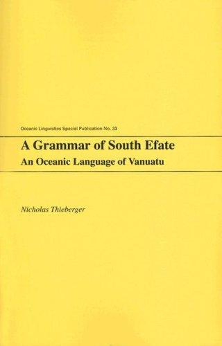 A Grammar of South Efate: An Oceanic Language of Vanuatu (Oceanic Linguistics Special...