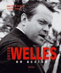 Descargar Libro Orson Welles En Acción Jean-pierre Berthomé