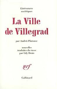 La Ville de Villegrad par Andreï Platonov