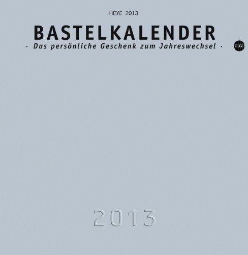 Bastelkalender 2013 silber, klein: Das persönliche Geschenk zum Jahreswechsel
