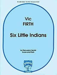 Six Little Indians - Vic Firth - Carl Fischer - Timpani, Triangle, Tambourine, Snare Drum, Field Drum, Crash Cymbal, Bass Drum - Percussion Ensemble - - Firth Crash Vic Cymbals