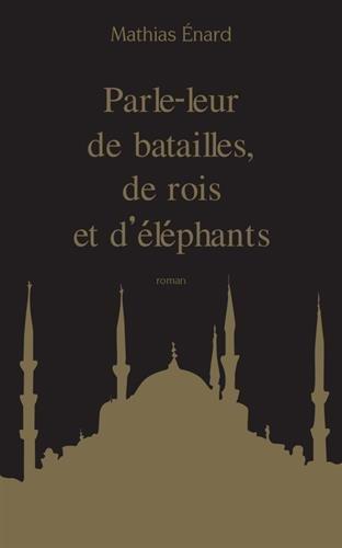 parle-leur-de-batailles-de-rois-et-dlphants-french-edition