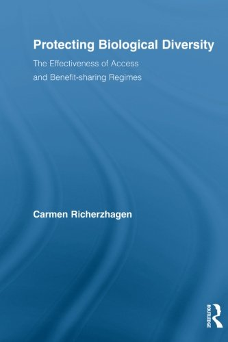 Protecting Biological Diversity: The Effectiveness of Access and Benefit-sharing Regimes (Routledge Studies in Developme