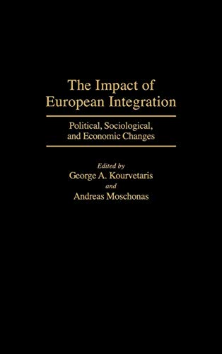 The Impact of European Integration: Political, Sociological, and Economic Changes