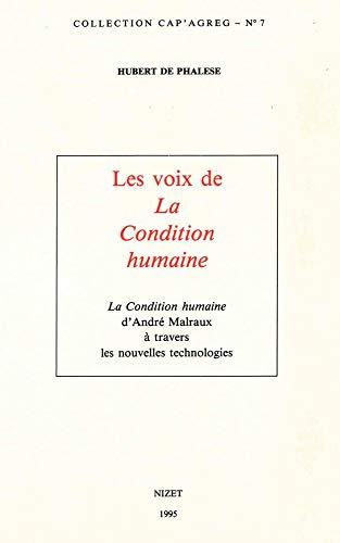 Les Voix de la Condition Humaine: La Condition Humaine d'Andre Malraux a Travers Les Nouvelles Technologies