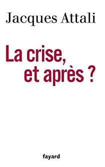 La crise, et après ? par Attali