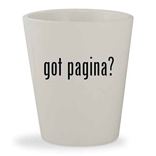 got pagina? - White Ceramic 1.5oz Shot Glass