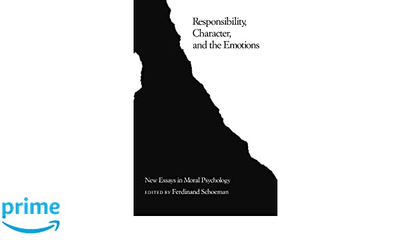 responsibility character and the emotions new essays in moral responsibility character and the emotions new essays in moral psychology ferdinand schoeman 9780521339513 com books
