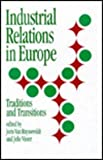 Industrial Relations in Europe : Traditions and Transitions, , 0803979649