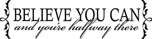 (Quote It! - Believe You Can and Your Halfway There Vinyl Wall Quotes Decals)