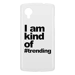 Loud Universe Nexus 5 I Am Kind Of Trending Print 3D Wrap Around Case - White/Black