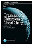 Organizational Dimensions of Global Change : No Limits to Cooperation, , 0761915281