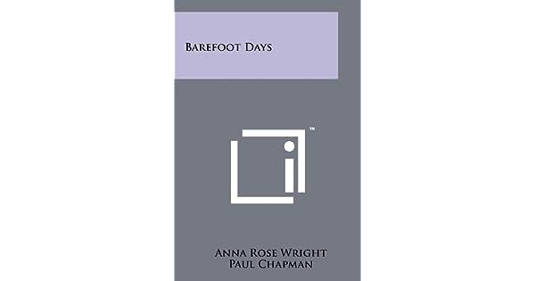 Barefoot Days: Anna Rose Wright, Paul Chapman: Amazon com