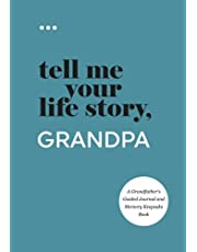 Tell Me Your Life Story, Grandpa: A Grandfather's Guided Journal and Memory Keepsake Book