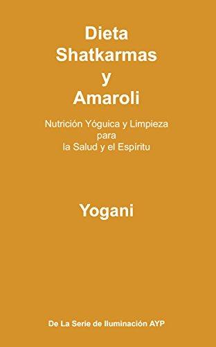 Amazon.com: Dieta, Shatkarmas y Amaroli - Nutrición Yóguica ...
