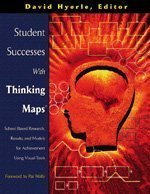 By David N. Hyerle - Student Successes with Thinking Maps: School Based Research, Results and Models for Achievement Using Visual Tools: 1st (first) Edition
