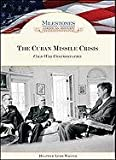 The Cuban Missile Crisis, Heather Lehr Wagner, 1604137622