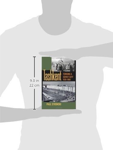 Tashkent: Forging a Soviet City, 1930-1966 (Pitt Russian East European)