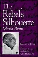 The Rebel's Silhouette: Selected Poems July 20, 1995