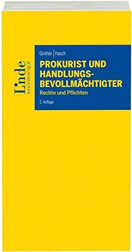 Prokurist und Handlungsbevollmächtigter: Rechte und Pflichten Taschenbuch – 25. Oktober 2017 Oliver Ginthör Alexander Hasch Linde Verlag Ges.m.b.H. 3707333388