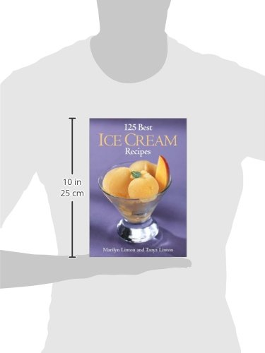 125 Best Ice Cream Recipes: Amazon.es: Marilyn Linton, Tanya Linton: Libros en idiomas extranjeros